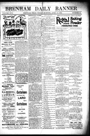Primary view of object titled 'Brenham Daily Banner. (Brenham, Tex.), Vol. 17, No. 92, Ed. 1 Friday, April 15, 1892'.