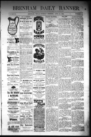Primary view of object titled 'Brenham Daily Banner. (Brenham, Tex.), Vol. 9, No. 110, Ed. 1 Tuesday, April 22, 1884'.