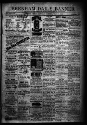 Primary view of object titled 'Brenham Daily Banner. (Brenham, Tex.), Vol. 13, No. 121, Ed. 1 Saturday, May 26, 1888'.