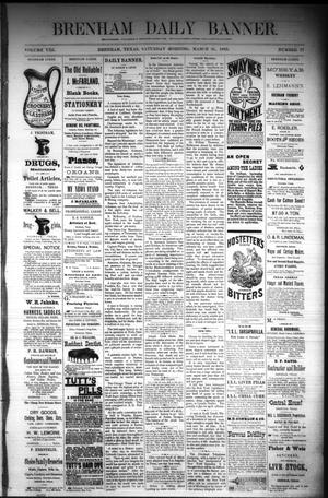 Primary view of object titled 'Brenham Daily Banner. (Brenham, Tex.), Vol. 8, No. 77, Ed. 1 Saturday, March 31, 1883'.