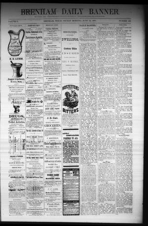 Primary view of object titled 'Brenham Daily Banner. (Brenham, Tex.), Vol. 6, No. 140, Ed. 1 Sunday, June 12, 1881'.