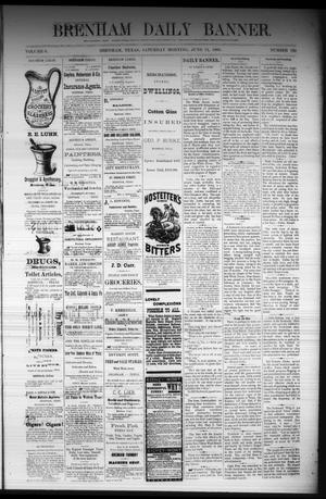 Primary view of object titled 'Brenham Daily Banner. (Brenham, Tex.), Vol. 6, No. 139, Ed. 1 Saturday, June 11, 1881'.