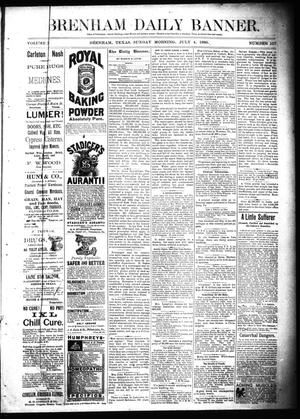 Primary view of object titled 'Brenham Daily Banner. (Brenham, Tex.), Vol. 11, No. 157, Ed. 1 Sunday, July 4, 1886'.