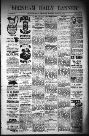 Primary view of object titled 'Brenham Daily Banner. (Brenham, Tex.), Vol. 9, No. 68, Ed. 1 Thursday, March 20, 1884'.