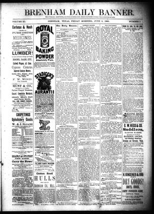 Primary view of object titled 'Brenham Daily Banner. (Brenham, Tex.), Vol. 11, No. 131, Ed. 1 Friday, June 4, 1886'.