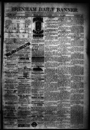 Primary view of object titled 'Brenham Daily Banner. (Brenham, Tex.), Vol. 13, No. 187, Ed. 1 Sunday, August 12, 1888'.