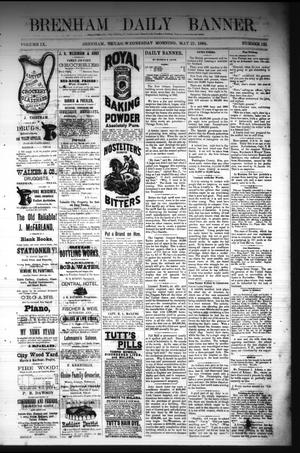 Primary view of object titled 'Brenham Daily Banner. (Brenham, Tex.), Vol. 9, No. 135, Ed. 1 Wednesday, May 21, 1884'.
