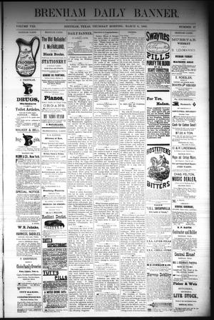 Primary view of object titled 'Brenham Daily Banner. (Brenham, Tex.), Vol. 8, No. 57, Ed. 1 Thursday, March 8, 1883'.