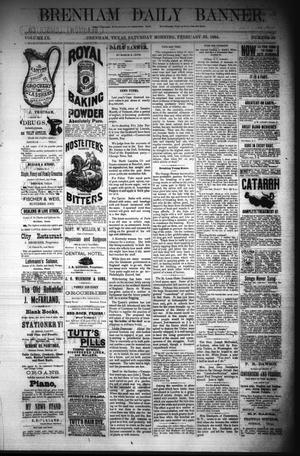 Primary view of object titled 'Brenham Daily Banner. (Brenham, Tex.), Vol. 9, No. 46, Ed. 1 Saturday, February 23, 1884'.