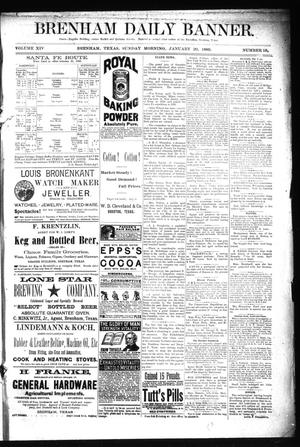 Primary view of object titled 'Brenham Daily Banner. (Brenham, Tex.), Vol. 14, No. 18, Ed. 1 Sunday, January 20, 1889'.