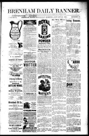 Primary view of object titled 'Brenham Daily Banner. (Brenham, Tex.), Vol. 10, No. 18, Ed. 1 Wednesday, January 21, 1885'.