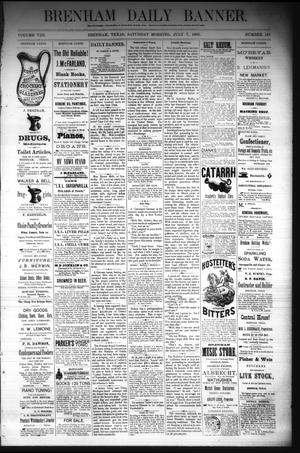 Primary view of object titled 'Brenham Daily Banner. (Brenham, Tex.), Vol. 8, No. 161, Ed. 1 Saturday, July 7, 1883'.