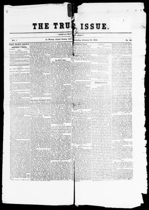 Primary view of object titled 'The True Issue. (La Grange, Tex.), Vol. 1, No. 20, Ed. 1, Saturday, February 23, 1856'.