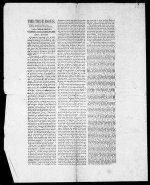 Primary view of object titled 'The True Issue (La Grange, Tex.), Vol. 9, No. 19, Ed. 1, Saturday, July 23, 1859'.