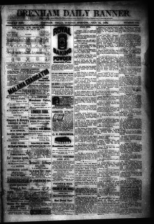 Primary view of object titled 'Brenham Daily Banner. (Brenham, Tex.), Vol. 13, No. 176, Ed. 1 Tuesday, July 24, 1888'.