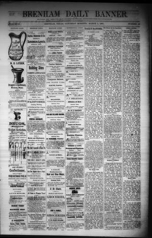 Primary view of object titled 'Brenham Daily Banner. (Brenham, Tex.), Vol. 6, No. 55, Ed. 1 Saturday, March 5, 1881'.