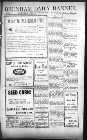 Primary view of object titled 'Brenham Daily Banner. (Brenham, Tex.), Vol. 28, No. 61, Ed. 1 Wednesday, March 11, 1903'.