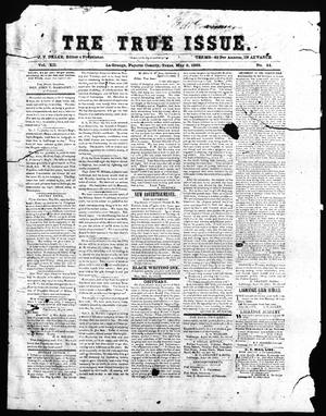 Primary view of object titled 'The True Issue (La Grange, Tex.), Vol. 12, No. 44, Ed. 1, Saturday, May 9, 1863'.