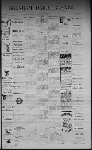 Primary view of object titled 'Brenham Daily Banner. (Brenham, Tex.), Vol. 7, No. 165, Ed. 1 Wednesday, July 12, 1882'.