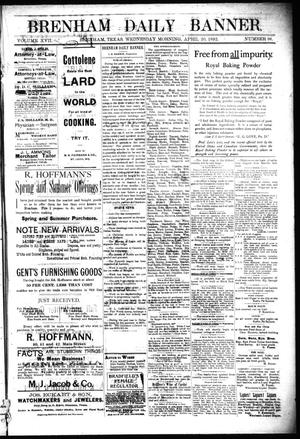 Primary view of object titled 'Brenham Daily Banner. (Brenham, Tex.), Vol. 17, No. 96, Ed. 1 Wednesday, April 20, 1892'.