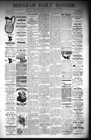 Primary view of object titled 'Brenham Daily Banner. (Brenham, Tex.), Vol. 8, No. 134, Ed. 1 Wednesday, June 6, 1883'.