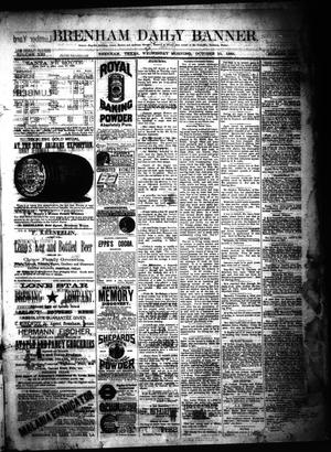 Primary view of object titled 'Brenham Daily Banner. (Brenham, Tex.), Vol. 13, No. 238, Ed. 1 Wednesday, October 10, 1888'.
