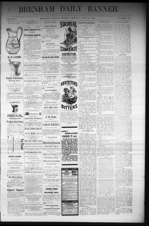 Primary view of object titled 'Brenham Daily Banner. (Brenham, Tex.), Vol. 6, No. 145, Ed. 1 Saturday, June 18, 1881'.