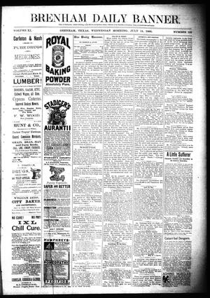 Primary view of object titled 'Brenham Daily Banner. (Brenham, Tex.), Vol. 11, No. 165, Ed. 1 Wednesday, July 14, 1886'.