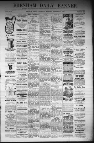 Primary view of object titled 'Brenham Daily Banner. (Brenham, Tex.), Vol. 6, No. 293, Ed. 1 Thursday, December 8, 1881'.