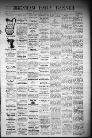 Primary view of object titled 'Brenham Daily Banner. (Brenham, Tex.), Vol. 6, No. 14, Ed. 1 Sunday, January 16, 1881'.
