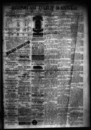 Primary view of object titled 'Brenham Daily Banner. (Brenham, Tex.), Vol. 13, No. 193, Ed. 1 Sunday, August 19, 1888'.