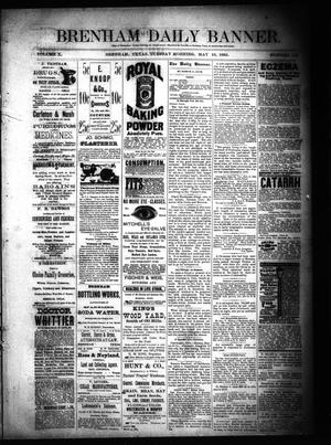 Primary view of object titled 'Brenham Daily Banner. (Brenham, Tex.), Vol. 10, No. 119, Ed. 1 Tuesday, May 19, 1885'.