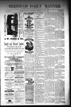 Primary view of object titled 'Brenham Daily Banner. (Brenham, Tex.), Vol. 9, No. 141, Ed. 1 Wednesday, May 28, 1884'.