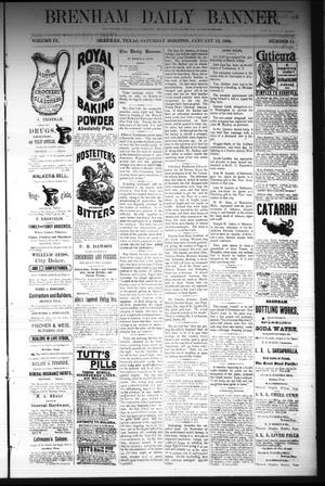Primary view of object titled 'Brenham Daily Banner. (Brenham, Tex.), Vol. 9, No. 11, Ed. 1 Saturday, January 12, 1884'.