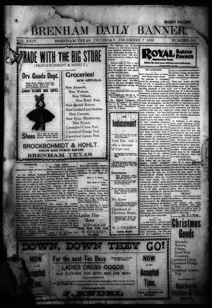 Primary view of object titled 'Brenham Daily Banner. (Brenham, Tex.), Vol. 24, No. 300, Ed. 1 Thursday, December 7, 1899'.