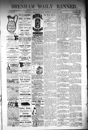 Primary view of object titled 'Brenham Daily Banner. (Brenham, Tex.), Vol. 9, No. 213, Ed. 1 Saturday, August 23, 1884'.
