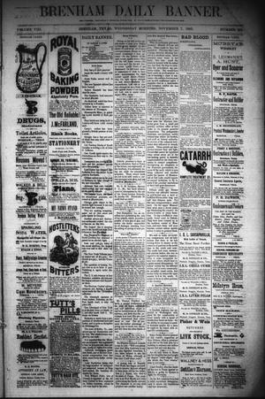 Primary view of object titled 'Brenham Daily Banner. (Brenham, Tex.), Vol. 8, No. 266, Ed. 1 Wednesday, November 7, 1883'.