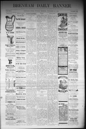 Primary view of object titled 'Brenham Daily Banner. (Brenham, Tex.), Vol. 6, No. 285, Ed. 1 Tuesday, November 29, 1881'.