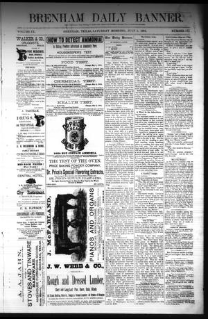 Primary view of object titled 'Brenham Daily Banner. (Brenham, Tex.), Vol. 9, No. 172, Ed. 1 Saturday, July 5, 1884'.