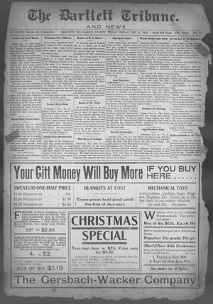 Primary view of object titled 'The Bartlett Tribune and News (Bartlett, Tex.), Vol. 29, No. 26, Ed. 1, Friday, December 18, 1914'.