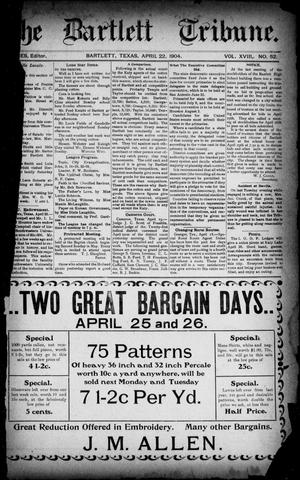 The Bartlett Tribune (Bartlett, Tex.), Vol. 18, No. 52, Ed. 1, Friday, April 22, 1904