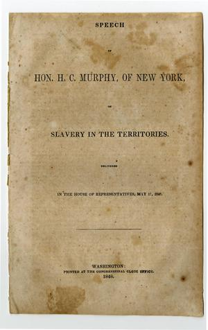 Primary view of object titled 'Speech of Hon. H.C. Murphy, of New York, on slavery in the territories.'.