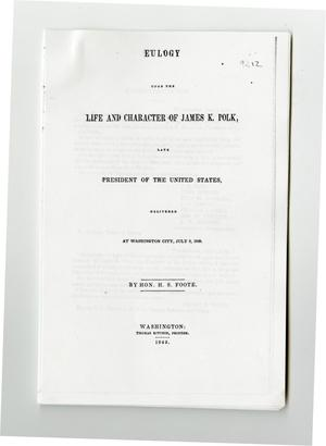 Primary view of object titled 'Eulogy upon the life and character of James K. Polk, late President of the United States, delivered at Washington city, July 9, 1849.'.