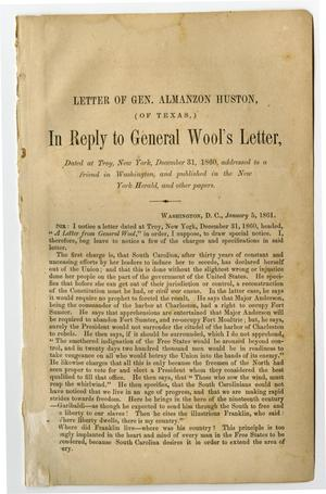 Primary view of object titled 'Letter of Gen. Almanzon Huston, (of Texas,) in reply to General Wool's letter, dated at Troy, New York, December 31, 1860, addressed to a friend in Washington, and published in the New York Herald, and other papers.'.