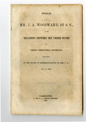 Primary view of object titled 'Speech of Mr. J. A. Woodward of S.C., on the relations between the United States and their territorial districts'.