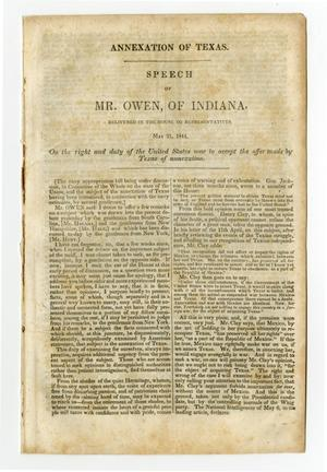 Primary view of object titled 'Annexation of Texas : speech of Mr. Owen, of Indiana, delivered in the House of Representatives, May 21, 1844, on the right and duty of the United States now to accept the offer made by Texas of annexation.'.