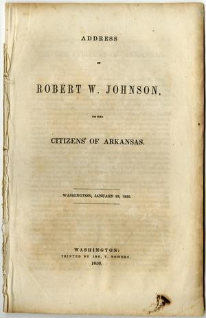 Address of Robert W. Johnson to the citizens of Arkansas : Washington, January 29, 1850.