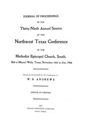 Journal of Proceedings of the Thirty-Ninth Annual Session of The Northwest Texas Conference, of the Methodist Episcopal Church, South, Held at Mineral Wells, Texas, November 16th to November 21st, 1904