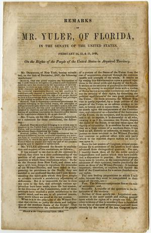 Primary view of object titled 'Remarks of Mr. Yulee, of Florida, in the Senate of the United States, February 14, 15, & 17, 1848, on the rights of the people of the United States in acquired territory ...'.