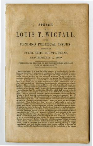 Primary view of object titled 'Speech of Louis T. Wigfall, on the pending political issues; delivered at Tyler, Smith County, Texas, September 3, 1860 ...'.